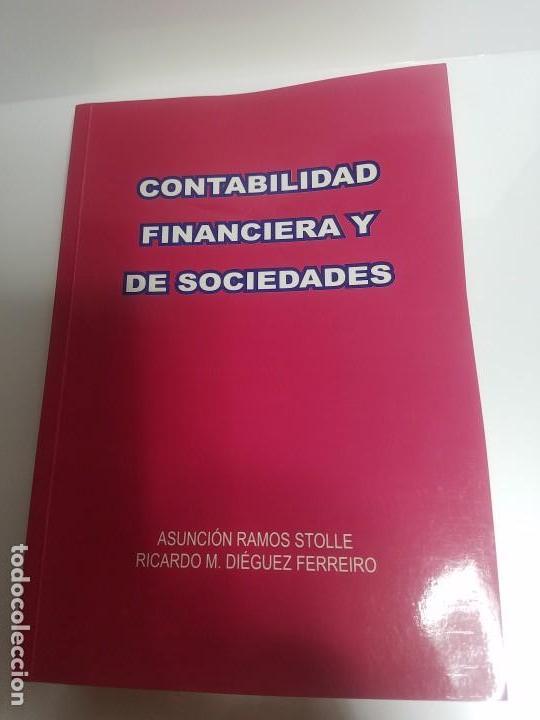 CONTABILIDAD FINANCIERA Y DE SOCIEDADES (ASUNCIÓN RAMOS STOLLE, RICARDO M.DIÉGUEZ FERREIRO) (Libros Antiguos, Raros y Curiosos - Ciencias, Manuales y Oficios - Derecho, Economía y Comercio)