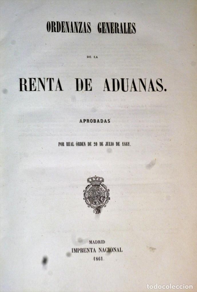 Libros antiguos: ORDENANZAS GENERALES DE LA RENTA DE ADUANAS APROBADAS POR REAL ORDEN DE 20 DE JULIO DE 1861 - Foto 2 - 138872322