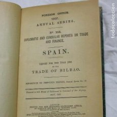 Libros antiguos: 1887. BILBAO FOREING OFFICE. 1887. ANNUAL SERIES. Nº 163. DIPLOMATIC AND CONSULAR REPORTS ON TRADE. Lote 124774479