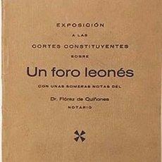 Libros antiguos: EXPOSICIÓN DE LAS CORTES CONSTITUYENTES SOBRE: UN FORO LEONÉS. (FLÓREZ DE QUIÑONES. LEÓN, 1931) . Lote 139836458