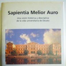 Libros antiguos: UNIVERSIDAD DE DEUSTO BILBAO UNA VISIÓN HISTÓRICA Y DESCRIPTIVA AÑO 1995 SAPIENTIA MELIOR AURO. Lote 140069390