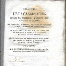 Libros antiguos: TRATADO DE LA CABREVACIÓN SEGÚN EL DERECHO Y ESTILO DEL PRINCIPADO DE CATALUÑA / J. TOS. BCN, 1826. . Lote 140242490