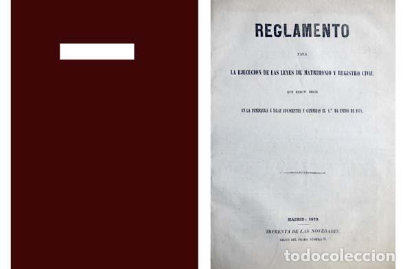 REGLAMENTO PARA LA EJECUCIÓN DE LAS LEYES DE MATRIMONIO Y REGISTRO CIVIL QUE DEBEN REGIR EN... 1870. (Libros Antiguos, Raros y Curiosos - Ciencias, Manuales y Oficios - Derecho, Economía y Comercio)