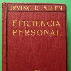 Libros antiguos: EFICIENCIA PERSONAL: ARTE DE VENDER - IRVING R. ALLEN - GUSTAVO GILI EDITOR - 1922 -NUEVO-VER INDICE. Lote 141151346
