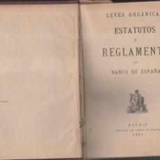 Libros antiguos: LEYES ORGÁNICAS ESTATUTOS Y -REGLAMENTO BANCO DE ESPAÑA. MADRID 1901. Lote 141186650