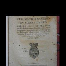 Libros antiguos: PRAGMATICA SANCION EN FUERZA DE LEY POR LA QUAL SE PROHIBE QUE LOS RELIGIOSOS PROFESOS DE AMBOS SEXO. Lote 142051206
