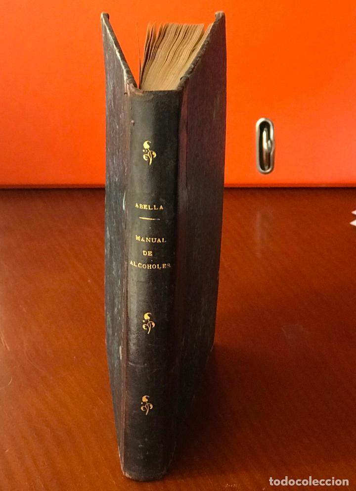MANUAL DE ALCOHOLES. ABELLA. TERCERA EDICIÓN CON LA NUEVA LEY DE 1908. (Libros Antiguos, Raros y Curiosos - Ciencias, Manuales y Oficios - Derecho, Economía y Comercio)