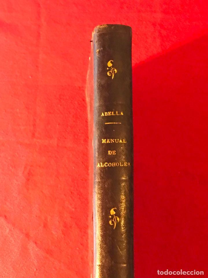 Libros antiguos: Manual de alcoholes. Abella. Tercera edición con la nueva ley de 1908. - Foto 2 - 142156574
