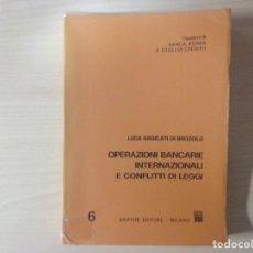 Libros antiguos: OPERAZIONI BANCARIE INTERNAZIONALI E CONFLITTI DI LEGGI - LUCA RADICATI. Lote 142312286