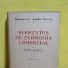 Libros antiguos: ELEMENTOS DE ECONOMIA COMERCIAL PEDRO CLERGET EDITORIAL LABOR AÑO 1963 MUY BUENO. Lote 143941242