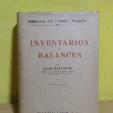 Libros antiguos: INVENTARIOS Y BALANCES LEON BATARDON EDITORIAL LABOR AÑO 1958 MUY BUENO. Lote 143941366