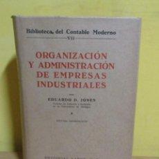 Libros antiguos: ORGANIZACION Y ADMINISTRACION DE EMPRESAS INDUSTRILES E.D. JONES EDITORIAL LABOR AÑO 1958 MUY BUENO. Lote 143941510