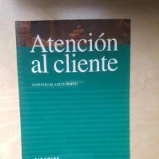 Libros antiguos: ATENCION AL CLIENTE. ANTONIO BLANCO PRIETO. ED PIRAMIDE. . Lote 144200226