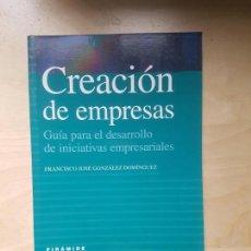Libros antiguos: CREACION DE EMPRESAS GUIA PARA DESARROLLO INICIATIVAS EMPRESARIALES F.J.GONZALEZ DOMINGUEZ. . Lote 144200430
