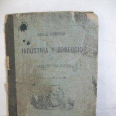 Libros antiguos: NOCIONES ELEMENTALES DE INDUSTRIA Y COMERCIO-D.MARIANO CARDERERA-1887. Lote 144212910