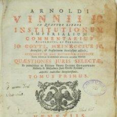 Libros antiguos: IN QUATUOR LIBROS INSTITUTIONUM IMPRERIALIUM COMMENTRIUS-ARNOLDI VINNII JC-VENETIIS, 1717-2 TOMOS. Lote 144262006
