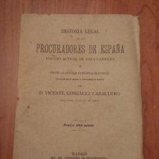 Libros antiguos: HISTORIA LEGAL DE LOS PROCURADORES DE ESPAÑA.1896 VICENTE GONZÁLEZ CABALLERO. MEDINA DEL CAMPO. Lote 144515926