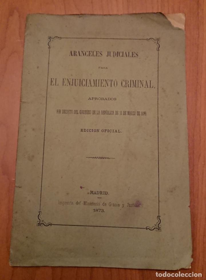 EL ENJUICIAMIENTO CRIMINAL 1873 ARANCELES JUDICIALES, MADRID (Libros Antiguos, Raros y Curiosos - Ciencias, Manuales y Oficios - Derecho, Economía y Comercio)