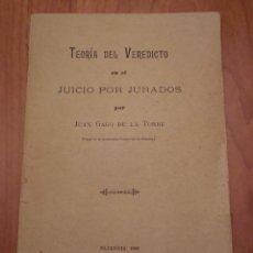 Libros antiguos: TEORIA DEL VEREDICTO, JUICIO POR JURADOS, JUAN GAGO DE LA TORRE, PALENCIA 1902. Lote 144666294
