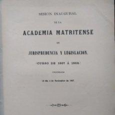 Libros antiguos: SESIÓN INAUGURAL DE LA ACADEMIA MATRITENSE DE JURISPRUDENCIA Y LEGISLACIÓN. CURSO DE 1867 A 1868.. Lote 144741950