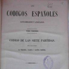 Libros antiguos: CODIGOS ESPAÑOLES CONCORDADOS Y ANOTADOS. TOMO III. CODIGO DE LAS SIETE PARTIDAS. 1848. 802P.. CCTT. Lote 145297310