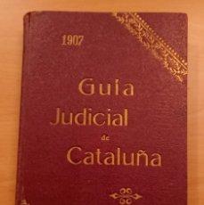 Libros antiguos: GUÍA JUDICIAL DE CATALUÑA 1907. Lote 145448942