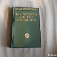 Libros antiguos: LA CIENCIA DE LOS NEGOCIOS - WALDO PONDRAY WARREN - GUSTAVO GILI EDITOR - 1914 2º EDICION. Lote 145495506