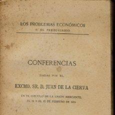 Libros antiguos: LOS PROBLEMAS ECONÓMICOS. I: EL FERROVIARIO. CONFERENCIAS DE JUAN DE LA CIERVA. AÑO 1915. (5.2). Lote 52951574