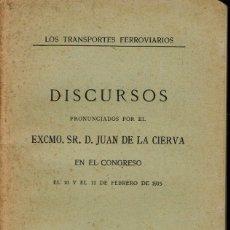 Libros antiguos: LOS TRANSPORTES FERROVIARIOS. DISCURSOS POR EL EXCMO. SR. D. JUAN DE LA CIERVA. AÑO 1915. (5.2). Lote 52951725