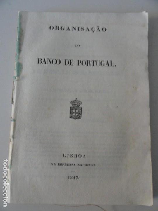 ORGANISAÇAO DO BANCO DE PORTUGAL 1847 - PRIMER ESTATUTO DEL BANCO DE PORTUGAL (Libros Antiguos, Raros y Curiosos - Ciencias, Manuales y Oficios - Derecho, Economía y Comercio)