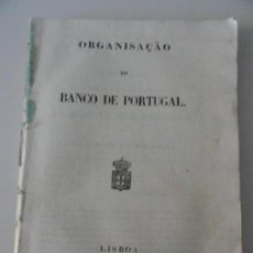 Libros antiguos: ORGANISAÇAO DO BANCO DE PORTUGAL 1847 - PRIMER ESTATUTO DEL BANCO DE PORTUGAL. Lote 145681046