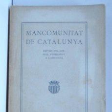 Livros antigos: MANCOMUNITAT DE CATALUNYA – REPORT DEL CONSELL PERMANENT A L'ASSEMBLEA - 1917. Lote 146134538