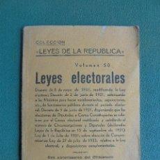 Libros antiguos: COLECCIÓN LEYES DE LA REPÚBLICA. VOLUMEN 50. LEYES ELECTORALES, 1931. PAMPLONA. 1933. EDIT. EMILIO G. Lote 146552974
