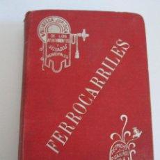 Libros antiguos: LEGISLACION DE FERROCARRILES - MANUAL - JOSE VILA SERRA - 1913 - 518 PAGINAS - 16X11. Lote 146775326