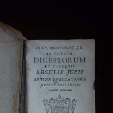 Libros antiguos: IN TITULUM DIGESTORUM DE DIVERSIS REGULIS JURIS ANTIQUI ENARRATIONES (1655-1664?). Lote 146785294