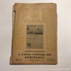 Libros antiguos: 1937 L´ANTIC COMERÇ DE BARCELONA * COMERCIO EXTERIOR DE BARCELONA DURANTE EDAD MEDIA. Lote 146957110