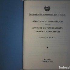 Libros antiguos: INSPECCION E INTERVENCION DE LOS SERVICIOS DE FERROCARRILES TRANVIAS Y TROLEBUSES. Lote 147055538