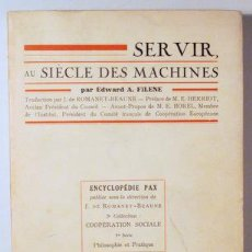 Libros antiguos: FILENE, EDUWARD A. - SERVIR AU SIÈCLE DES MACHINES - PARIS 1934 - TEXT EN FRANÇAIS.. Lote 147417346