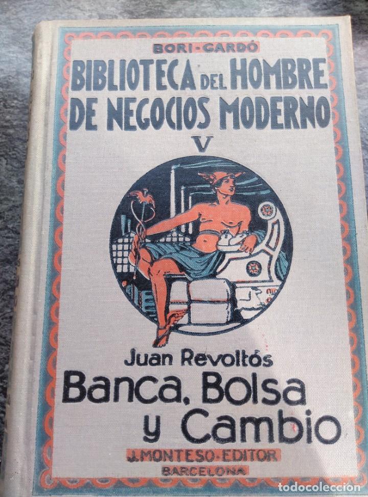 Libros antiguos: BIBLIOTECA HOMBRE NEGOCIOS MODERNO, V,VI,XI,XII. 1931,4 VOL. - Foto 3 - 147600026