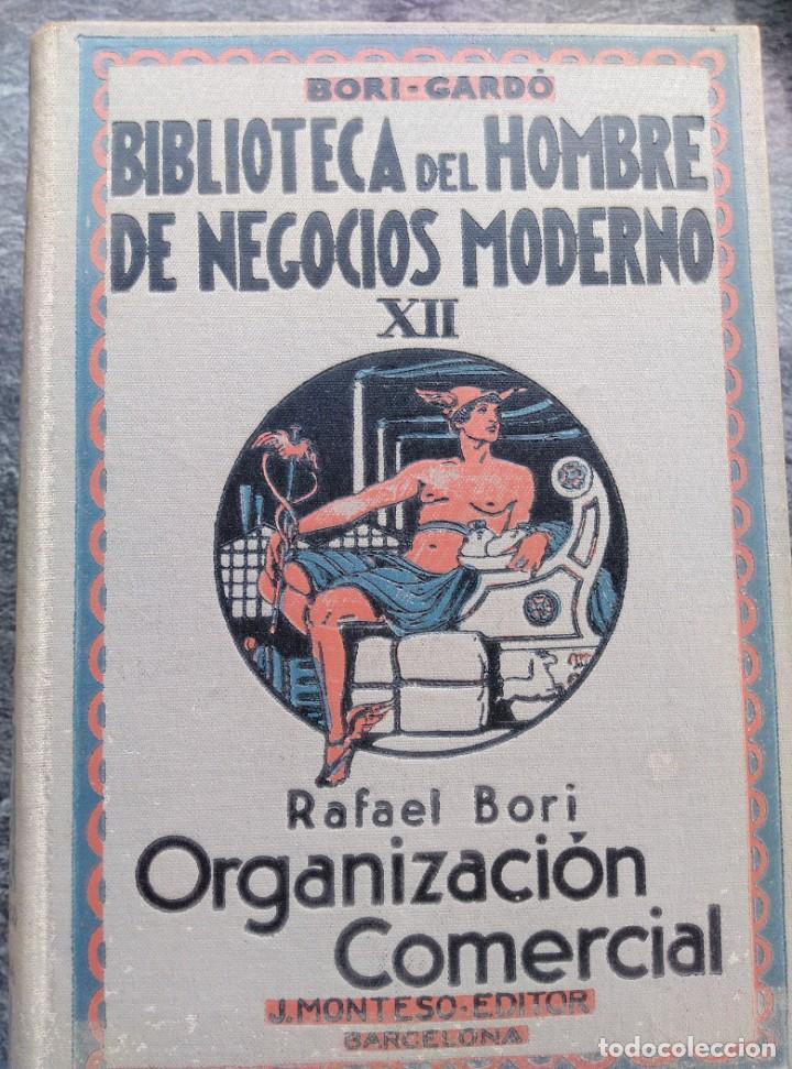 Libros antiguos: BIBLIOTECA HOMBRE NEGOCIOS MODERNO, V,VI,XI,XII. 1931,4 VOL. - Foto 5 - 147600026