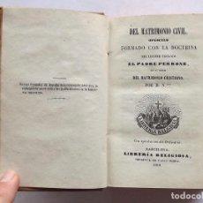 Libros antiguos: 1859, DEL MATRIMONIO CIVIL, EL PADRE PERRONE . Lote 147952082