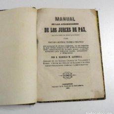 Libros antiguos: 1856, MANUAL DE LAS ATRIBUCIONES DE LOS JUECES DE PAZ POR D. MARCELO M. ALCUBILLA . Lote 147952130