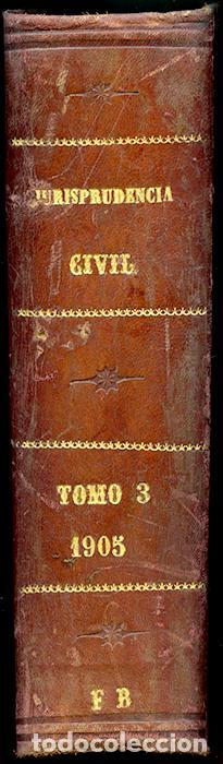Libros antiguos: Jurisprudencia Civil Col. completa sentencias dictadas por el Tribunal Supremo Tomo 102 (3º de 1905) - Foto 3 - 148327570