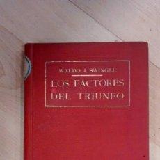 Libros antiguos: 'LOS FACTORES DEL TRIUNFO'. WALDO J. SWINGLE. Lote 148328162