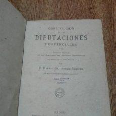 Libros antiguos: CONSTITUCIÓN DE LAS DIPUTACIONES PROVINCIALES. RAFAEL GUTIÉRREZ JIMÉNEZ. MADRID. 1882. Lote 148484044