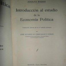 Libros antiguos: INTRODUCCIÓN AL ESTUDIO DE LA ECONOMÍA POLÍTICA, ADOLFO WEBER, 1935, ED. BOSCH, 2 TOMOS EN 1. Lote 148628886