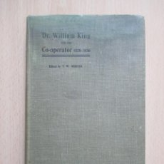 Libros antiguos: DR. WILLIAM KING AND THE CO-OPERATOR 1828-1930. Lote 149215858