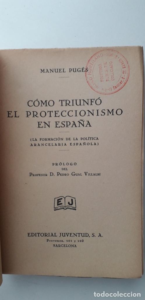 Libros antiguos: COMO TRIUNFÓ EL PROTECCIONISMO EN ESPAÑA - MANUEL PUGES (ED. JUVENTUD 1931) - Foto 4 - 149589262