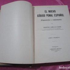 Libros antiguos: EL NUEVO CÓDIGO PENAL ESPAÑOL (EXPOSICIÓN Y COMENTARIO) - EUGENIO CUELLO 1929. Lote 150058266