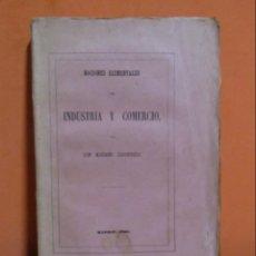 Libros antiguos: MARIANO CARDERERA INDUSTRIA Y COMERCIO NOCIONES 1ª EDICION IMPRENTA VICTORIANO HERNANDO MADRID 1861. Lote 150796434